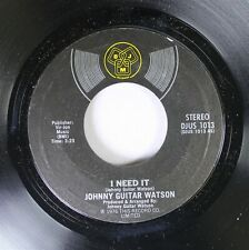 Soul Nm! 45 Johnny Guitar Watson - I Need It / Since I Met You Baby On DJM