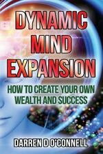 Dynamic Mind Expansion : The Universal Law of Attraction in Action, Paperback...