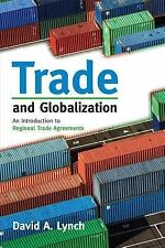 Trade and Globalization : An Introduction to Regional Trade Agreements by David