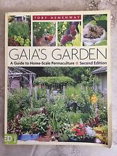 Gaia's Garden : A Guide to Home-Scale Permaculture by Toby Hemenway