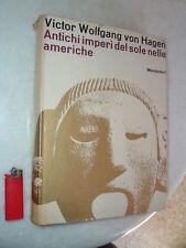 Von Hagen, Antichi Imperi del Sole nelle Americhe, Aztechi Maya Inca 1a Edizione