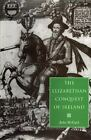 The Elizabethan Conquest of Ireland : The Burdens of the 1590s Crisis by John...