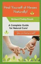 NEW Heal Yourself of Herpes Naturally!: A Complete Guide for Natural Cure!