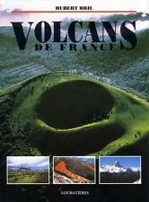 Volcans de France. BRIL Hubert.