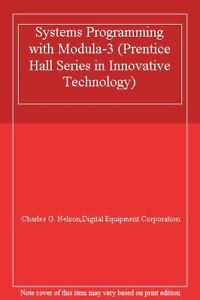 Systems Programming with Modula-3 (Prentice Hall Series in Innovative Technolo,