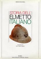 Militaria - Bossi Nogueira - Storia dell'elmetto italiano - 1^ ed. 1991