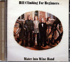 Water Into Wine Band - Hill Climbing for Beginners (2 CD's 2001 Kissing Spell)