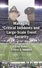 MANAGING CRITICAL INCIDENTS AND LARGE-SCALE EVENT SECURITY - NU±EZ, ELOY/ VENDRE