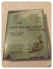 Now We are Sixty and a Bit by Christopher Matthew (Audio cassette, 2003)