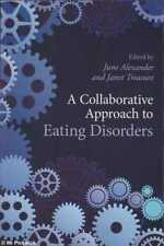 June / Janet Alexander & Treasure (eds.) A COLLABORATIVE APPROACH TO EATING DISO