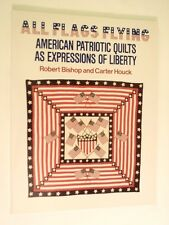 All Flags Flying: The Great American Quilt Contest & Festival Houck/Bishop 1986
