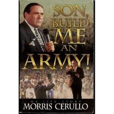 SON BUILD ME AN ARMY MY LIFE STORY BY MORRIS CERULLO