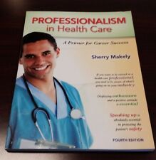 Professionalism in Health Care: A Primer for Career Success Fourth Edition