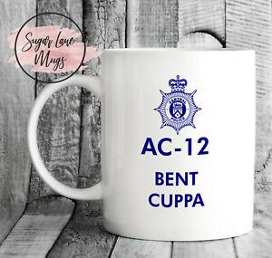 AC12 AC-12 AC 12 LINE OF DUTY BENT CUPPA FUNNY OCG POLICE FATHERS DAY CUP MUG