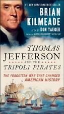 Thomas Jefferson And The Tripoli Pirates: The Forgotten War That Changed American History by Don Yaeger, Brian Kilmeade (Paperback, 2017)