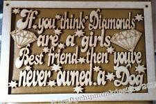 If you think diamonds are a girls best friend plaque 300x200 mm 3mm