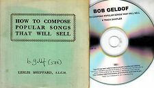 BOB GELDOF How To Compose Popular Songs That Will Sell 2010 UK 6-trk promo CD