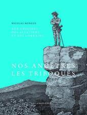 nos ancêtres les Triboques Mengus  Nicolas Neuf Livre