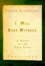 I WILL BEAR WITNESS: A DIARY OF THE NAZI YEARS, 1942 - 1945