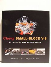 Chevy Small-Block V-8, 50 Years of High Performance by Mike Mueller