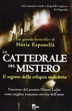 La cattedrale del mistero. Il segreto della reliquia maledetta di Núria Esponel