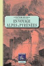En voyage : Alpes et Pyrénées • Victor Hugo
