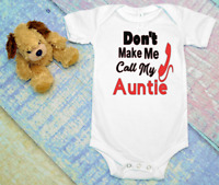 Dont Make Me Call My Auntie funny cute infant bodysuit unisex