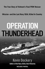 Operation Thunderhead: The True Story of Vietnam's Final POW Rescue Mi-ExLibrary