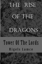 Tower of the Lords: Tower of the Lords : The Rise of the Dragons by Rigels...