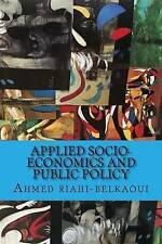 Applied Socio-Economics and Public Policy by Riahi-Belkaoui, Dr Ahmed -Paperback