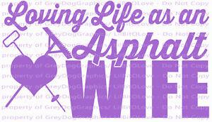 Loving Life as an Asphalt Wife Heart Vinyl Decal Construction Worker Lute Gauge