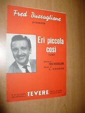 SPARTITO MUSICALE ERI PICCOLA COSI' FAST FRED BUSCAGLIONE LEO CHIOSSO 1959