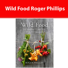 Wild Food A Complete Guide for Foragers by Roger Phillips Hardback NEW