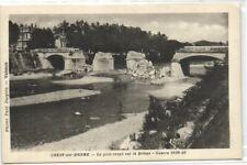 1 cpa 26 Drôme Crest Sur Drome Le Pont Coupe Sur La Drome Guerre 1939-194