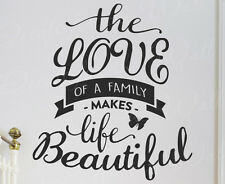 The love of a family makes life beautiful Love Home Wall Decal Sticker Quote T52