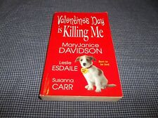 Valentine's Day Is Killing Me by Susanna Carr, Leslie Esdaile and MaryJanice Dav