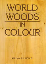 WORLD WOODS IN COLOUR., Lincoln, William A., Used; Very Good Book