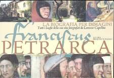 Francesco Petrarca. La biografia per immagini