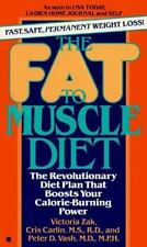The Fat to Muscle Diet by Zak, Victoria, Carlin, Cris, Vash, Peter