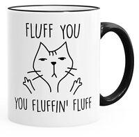 Fluff You, You Fluffin' Fluf Kaffetasse mit böser Katze MoonWorks®