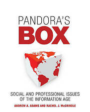 Pandora's Box: Social and Professional Issues of the Information Age by Adams,