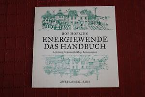 Energiewende.Das Handbuch: Anleitung für zukunftsfähige Lebensweisen Rob Hopkins