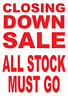 Closing Down All Stock Must Go Poster Vinyl Laminated Colour Printed Sign 4561