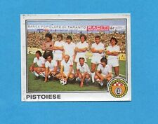 PANINI CALCIATORI 1979/80-Figurina n.439- PISTOIESE - SQUADRA/TEAM -Recuperata