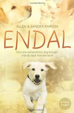 Endal: How One Extraordinary Dog Brought a Family Back From the Brink,Allen Par