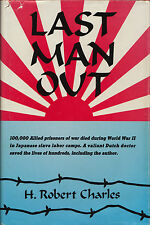LAST MAN OUT: POWs in Japanese Labor Camps by H. Charles 1988 HC 1Ed WWII SIGNED