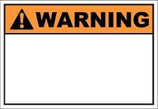 Warning Sign (7inx10in)