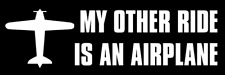 3x9 inch My Other Ride is an Airplane Bumper Sticker (logo funny aircraft pilot)