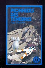 Hugh WALTERS Pionniers des ténèbres, Hatier Jeunesse Poche Anticipation 29 1973