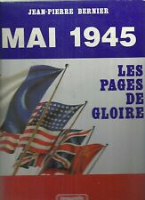 Mai 1945: Le Pages de Gloire by Jean-Pierre Bernier